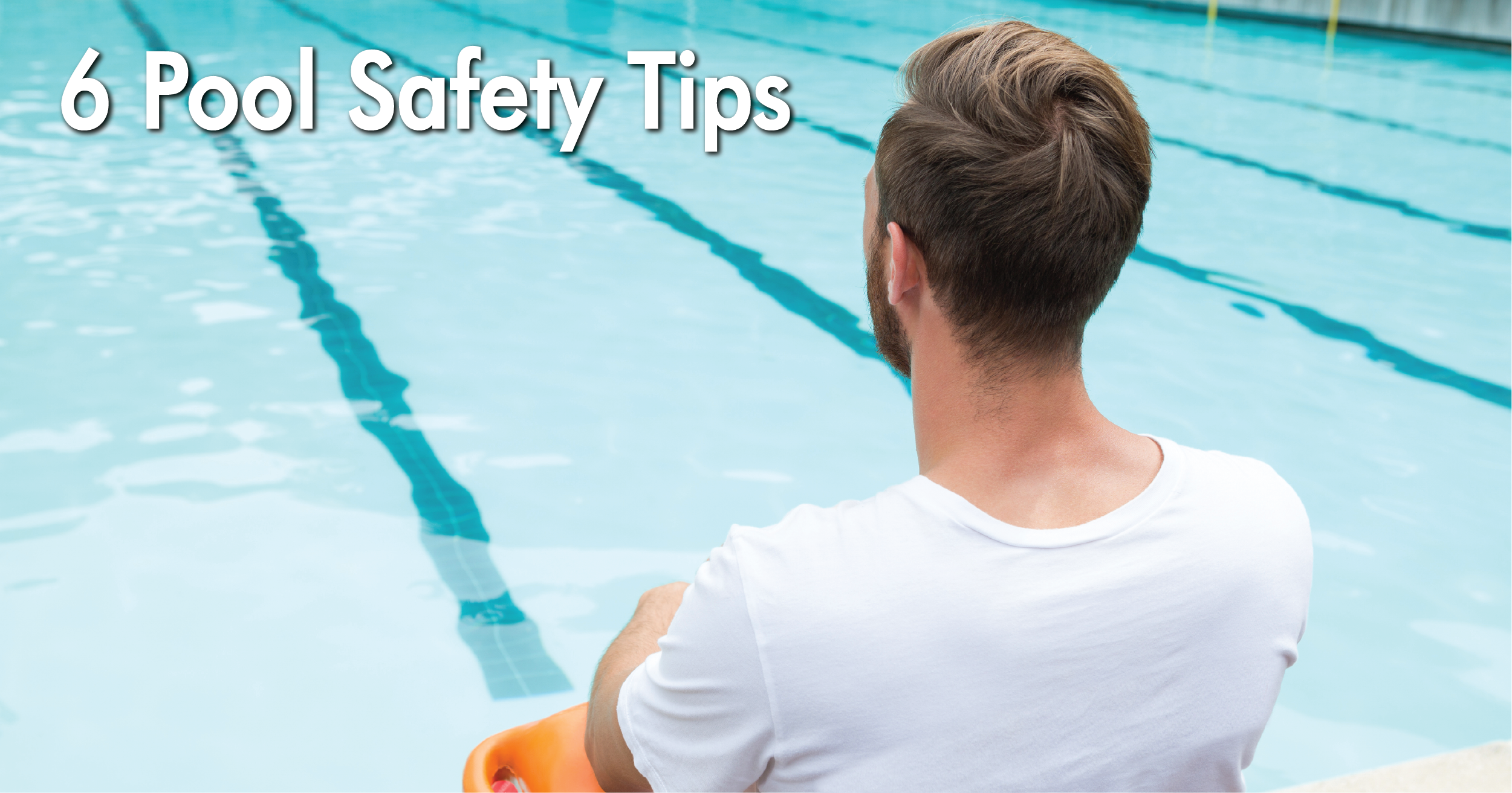 Best Pool Safety Tips For This Summer